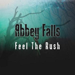 Abbey Falls - Feel The Rush 300